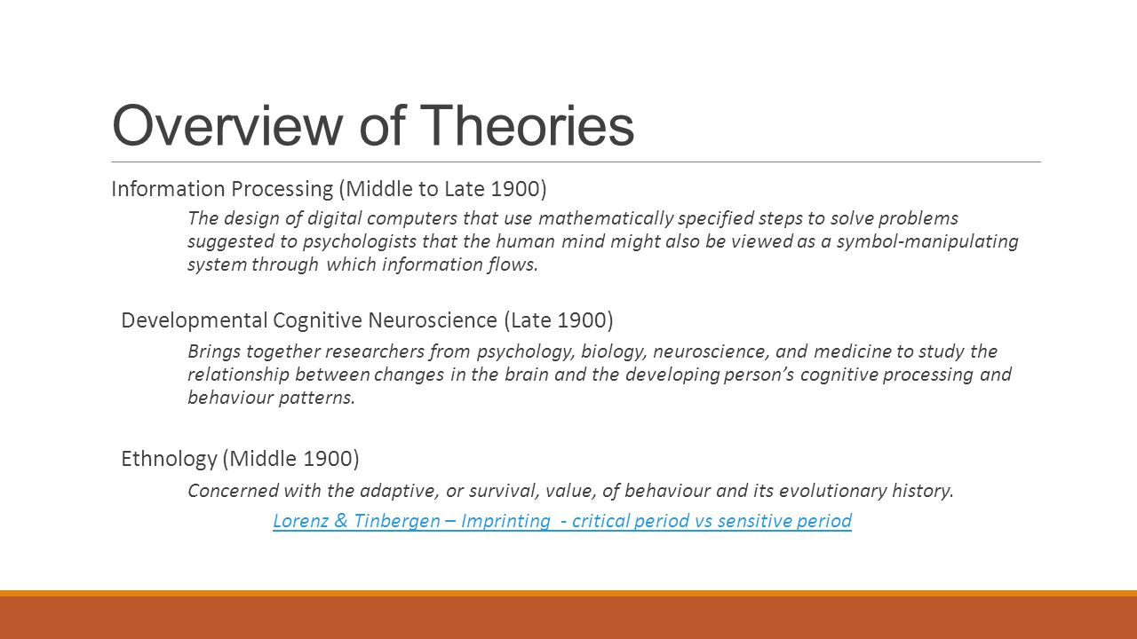 Overview of Theories Information Processing (Middle to Late 1900) The design of digital computers that use mathematically specified steps to solve problems suggested to psychologists that the human mind might also be viewed as a symbol-manipulating system through which information flows.