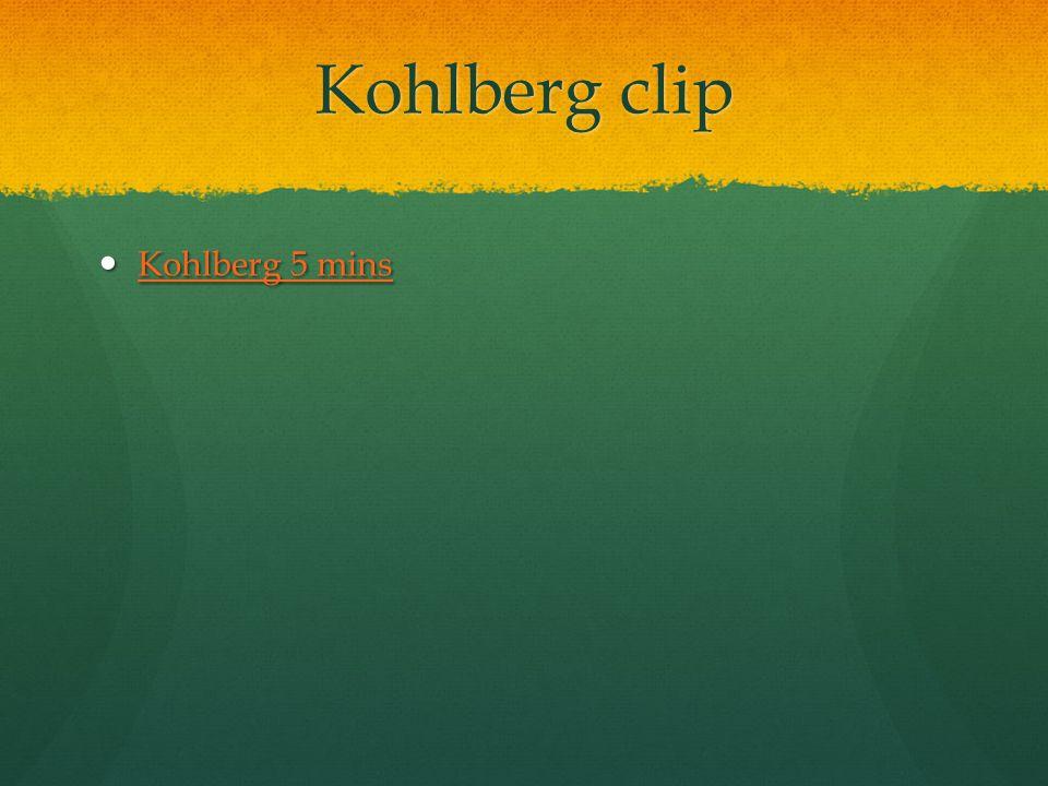 Kohlberg clip Kohlberg 5 mins Kohlberg 5 mins Kohlberg 5 mins Kohlberg 5 mins