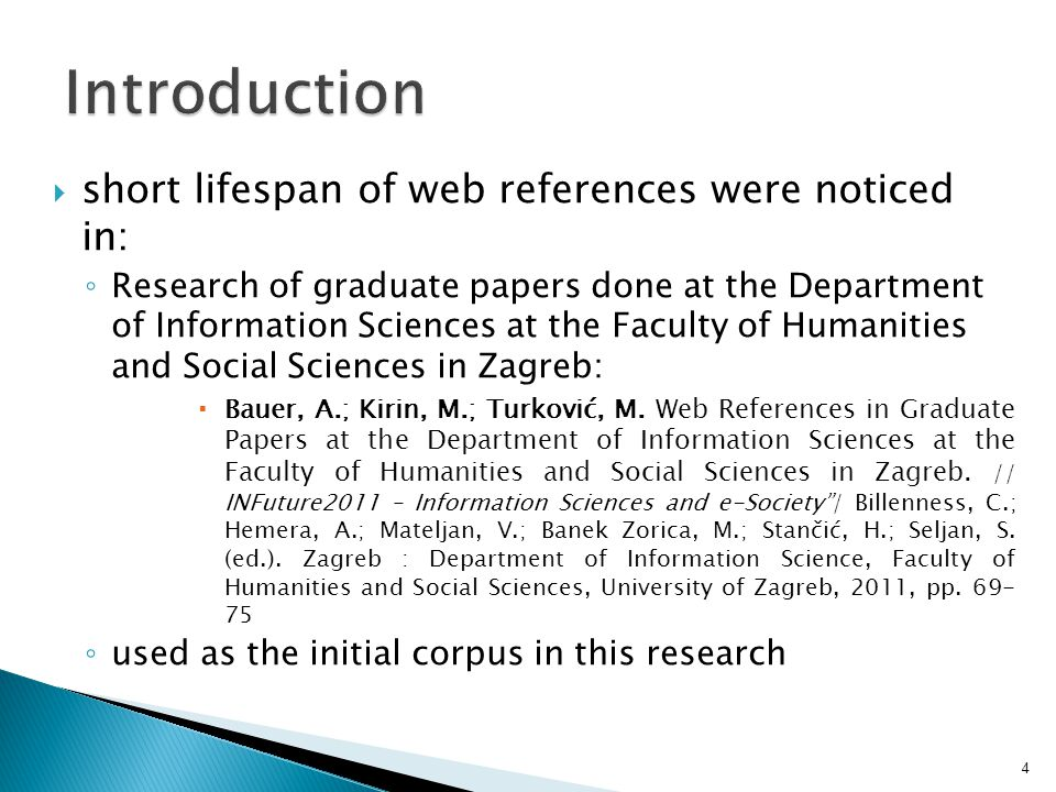 short lifespan of web references were noticed in: ◦ Research of graduate papers done at the Department of Information Sciences at the Faculty of Hum
