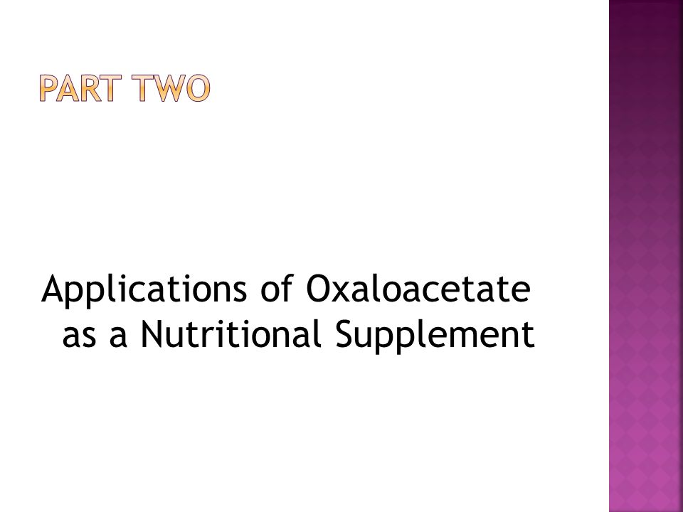 Applications of Oxaloacetate as a Nutritional Supplement