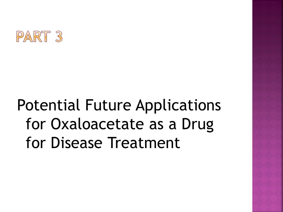 Potential Future Applications for Oxaloacetate as a Drug for Disease Treatment