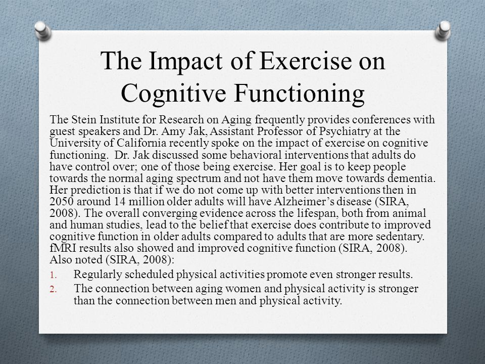 Connection Between Aging Women, Exercise and Cognition Looking at women specifically, one study of 2,736 women in their 80s, without evidence of dementia showed improved cognition with exercise (Barnes, Blackwell, Stone, Goldman, Hillier, & Yaffe, 2008).