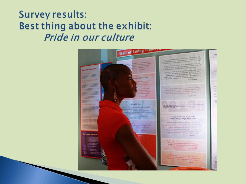 Survey results: Best thing about the exhibit: Pride in our culture