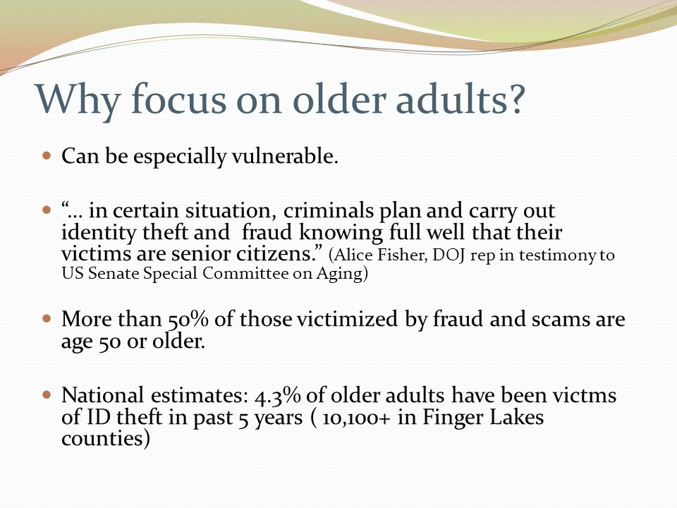 Why focus on older adults. Can be especially vulnerable.