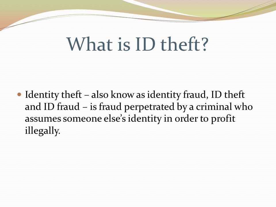 ID Theft Affects Persons of All Incomes and Backgrounds