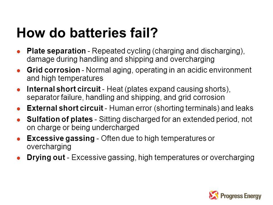 How do batteries fail.