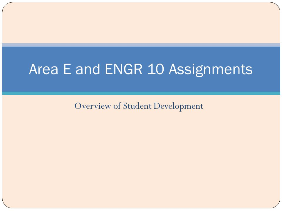Overview of Student Development Area E and ENGR 10 Assignments