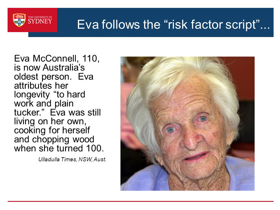 Eva follows the risk factor script ... Eva McConnell, 110, is now Australia's oldest person.