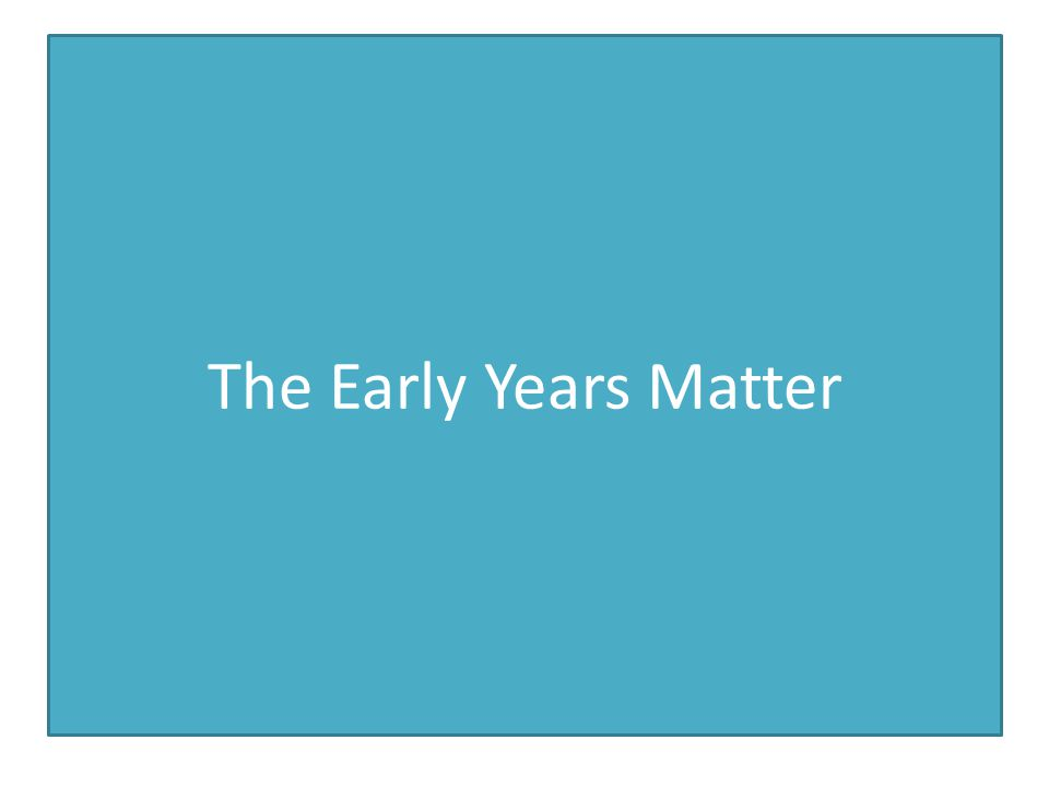 The Early Years Matter