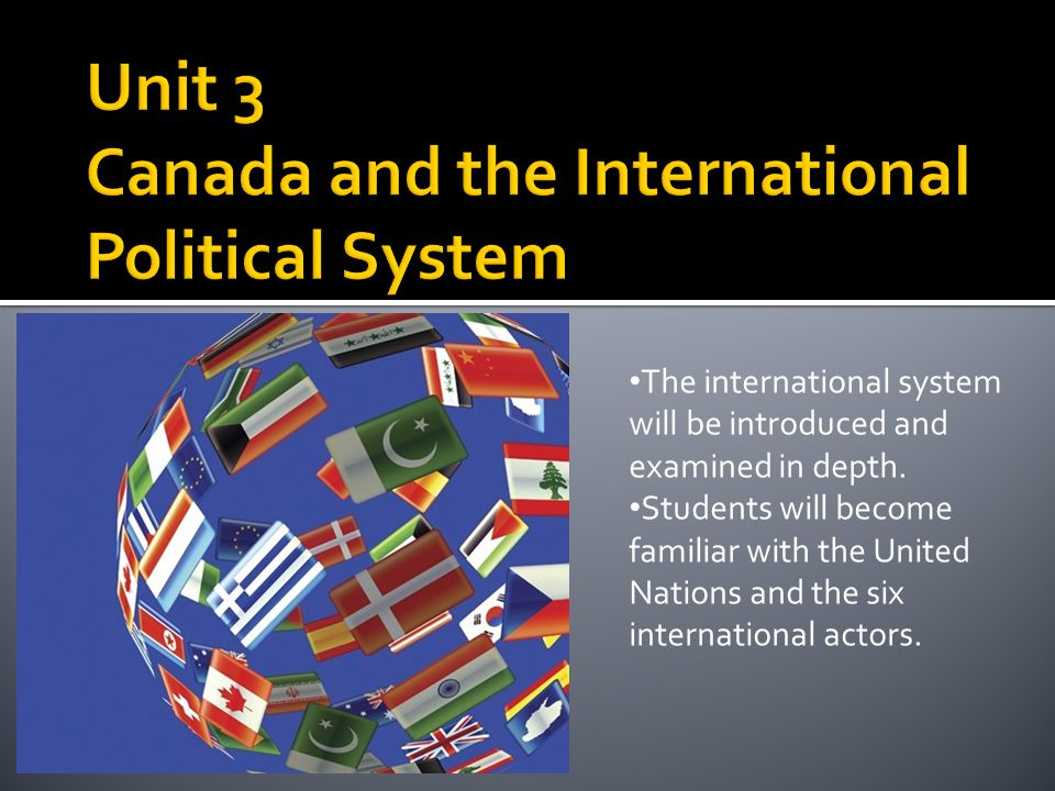 The international system will be introduced and examined in depth. Students will become familiar with the United Nations and the six international act