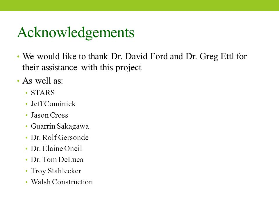 Acknowledgements We would like to thank Dr. David Ford and Dr.