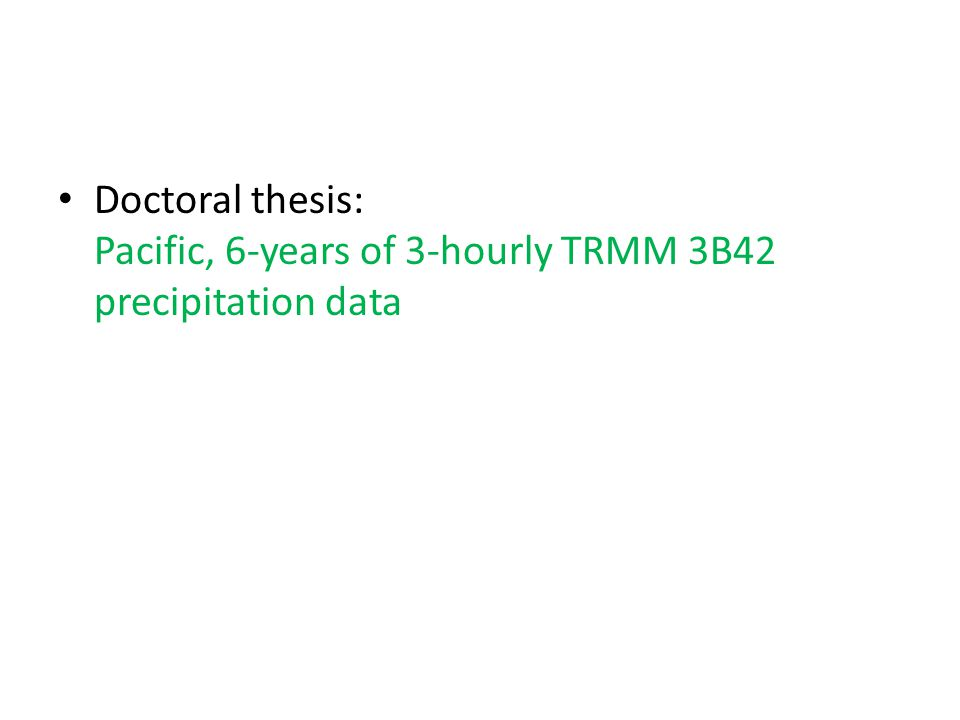 Doctoral thesis: Pacific, 6-years of 3-hourly TRMM 3B42 precipitation data