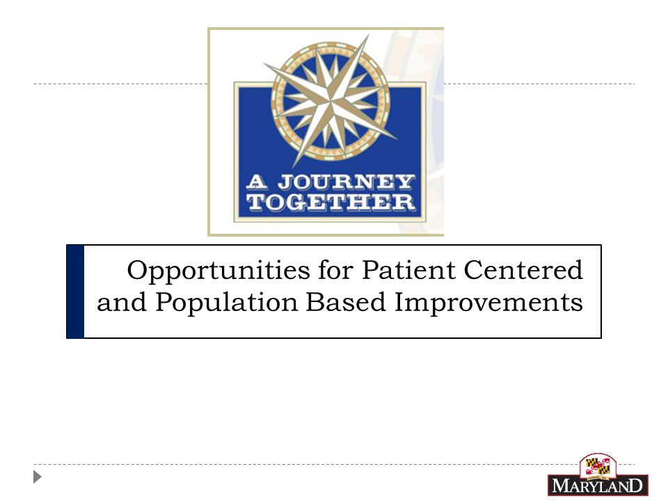 Opportunities for Patient Centered and Population Based Improvements