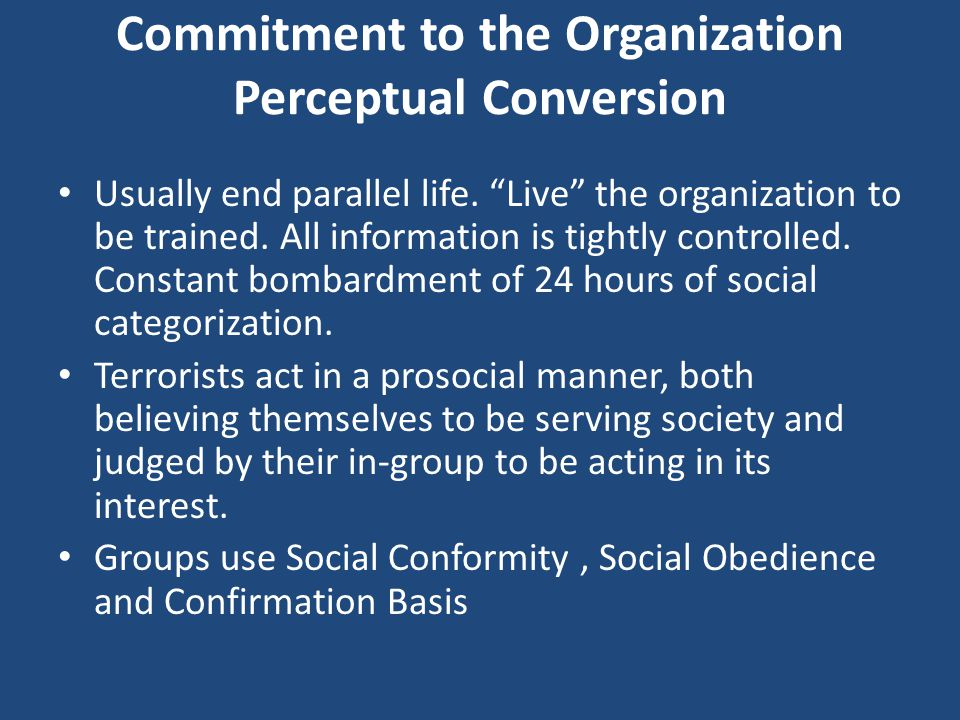 Commitment to the Organization Perceptual Conversion Usually end parallel life.