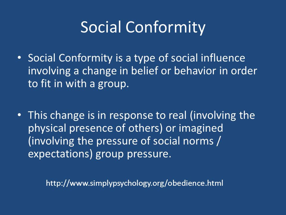 Social Conformity Social Conformity is a type of social influence involving a change in belief or behavior in order to fit in with a group. This chang