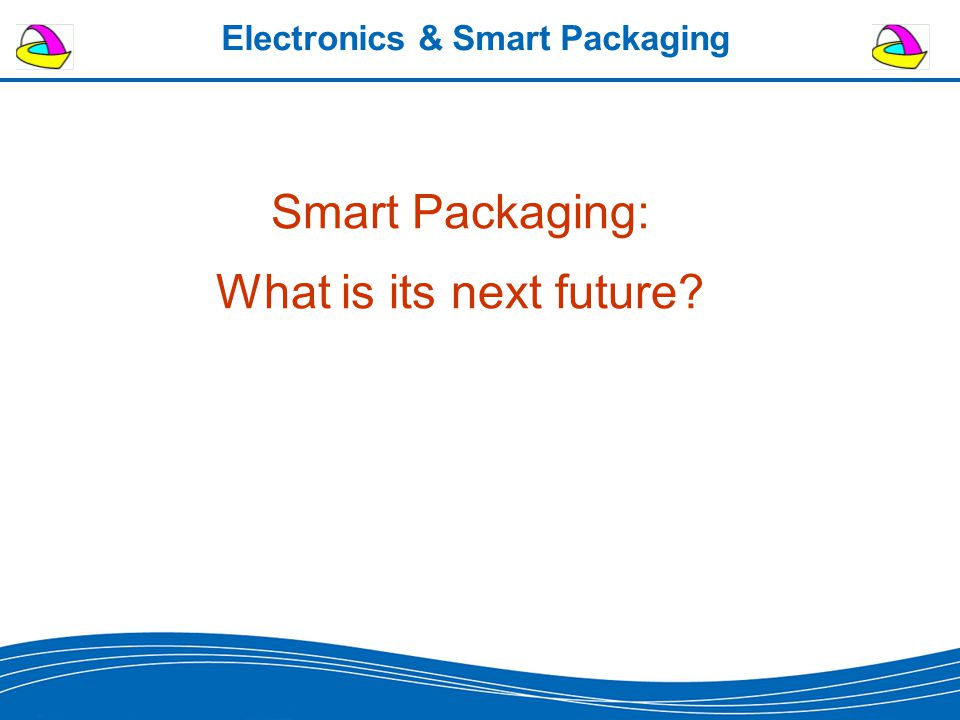 Electronics & Smart Packaging Smart Packaging: What is its next future?