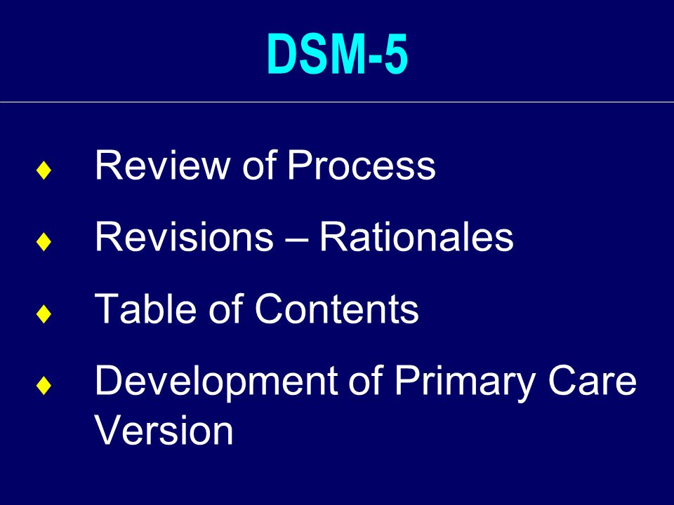 Initial Clinical Assessment (2)  Assessing current functioning including capacity for relationship  Assessing medical and iatrogenic comorbidities  Assigning either a symptom based, Level I or Level II (Specific ) DSM-5 PC diagnosis