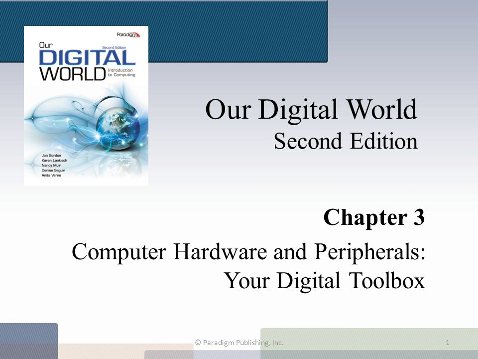 This chapter will help you be able to: Identify and explain functions of the computer system.