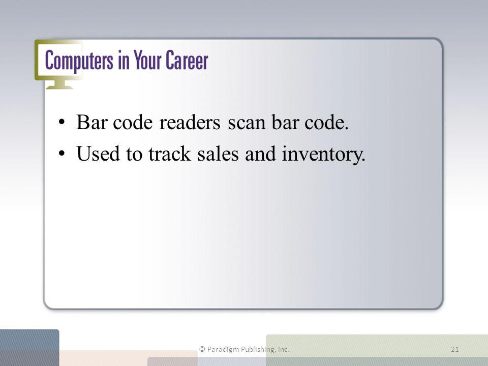 Computers in Your Career Bar code readers scan bar code.