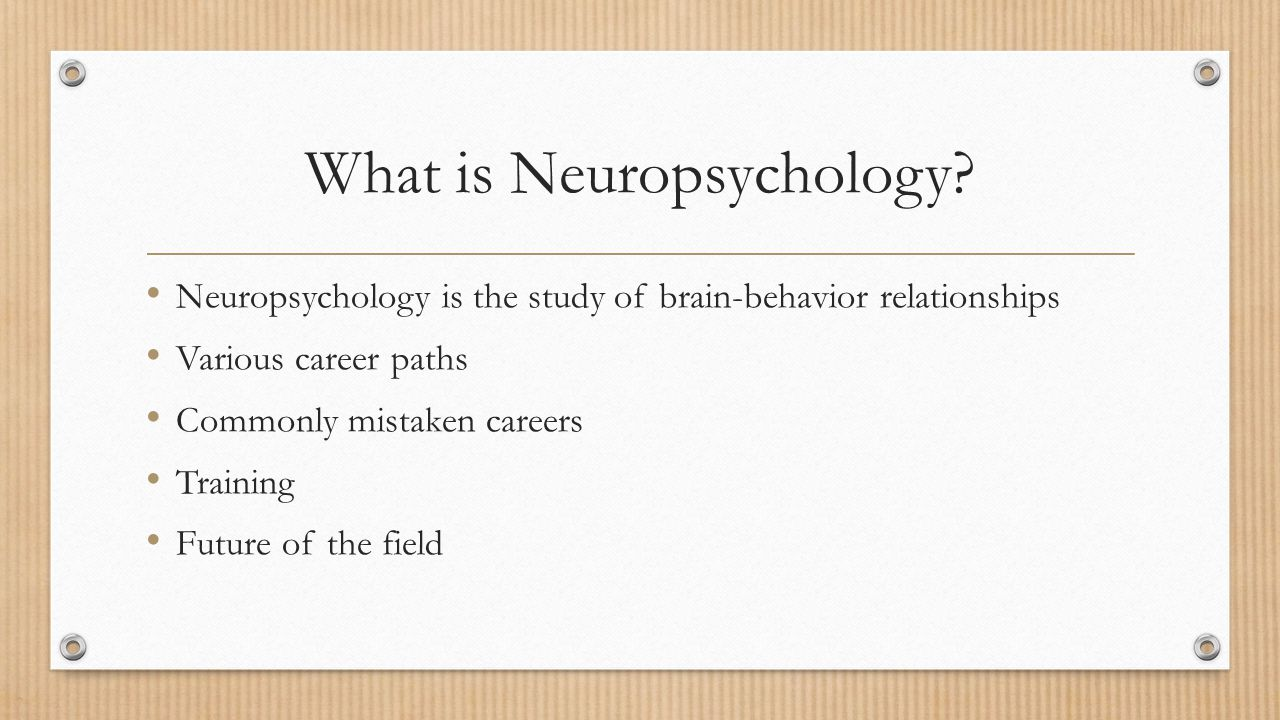What is Neuropsychology.