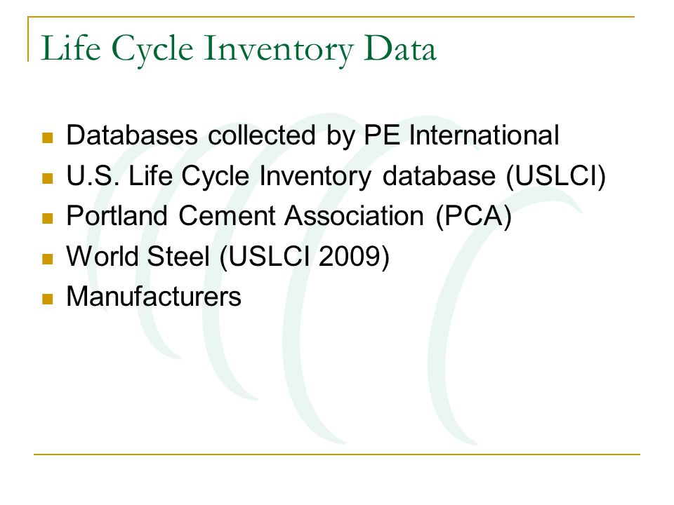 Life Cycle Inventory Data Databases collected by PE International U.S.