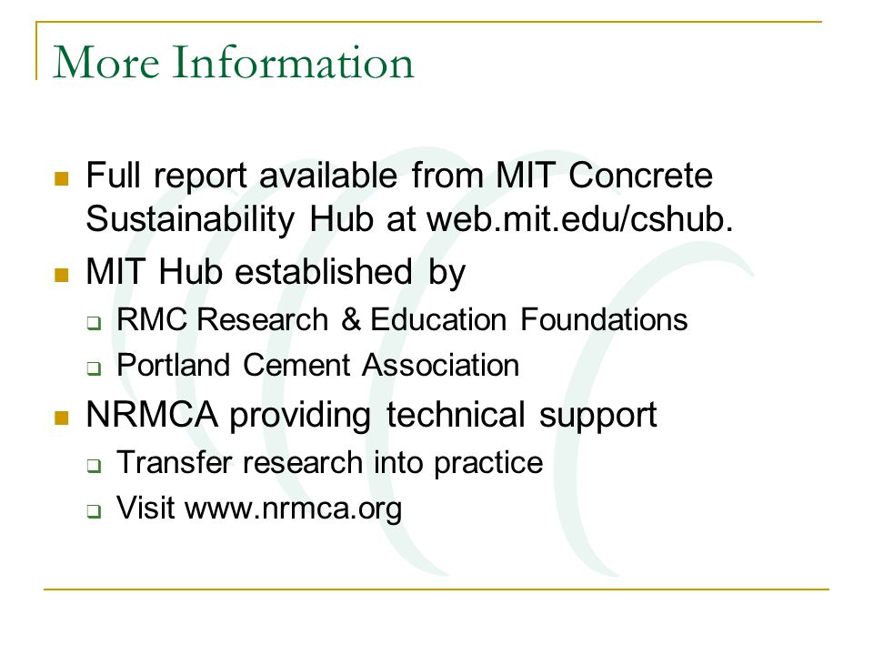 More Information Full report available from MIT Concrete Sustainability Hub at web.mit.edu/cshub.