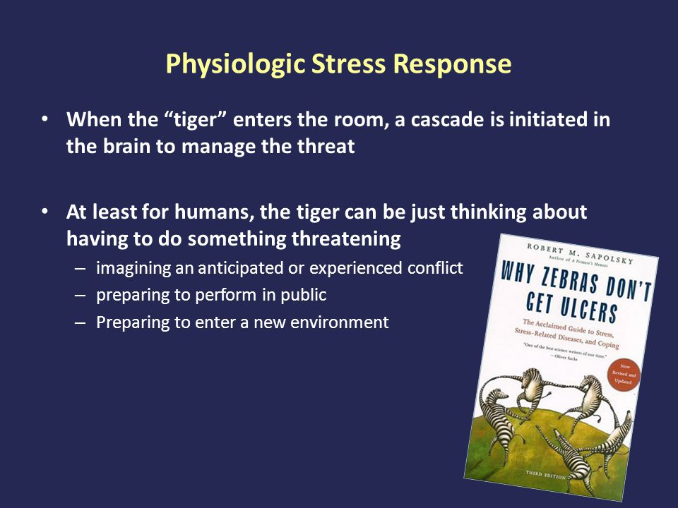 When is physiologic stress good vs.bad. When is it adaptive, helpful, necessary.