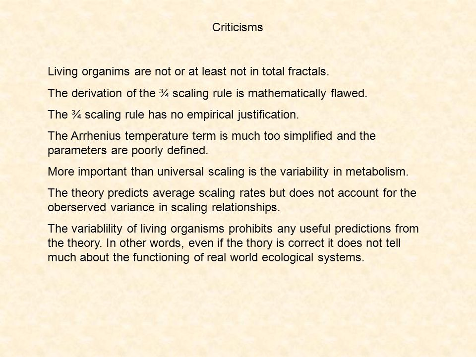 Criticisms Living organims are not or at least not in total fractals.