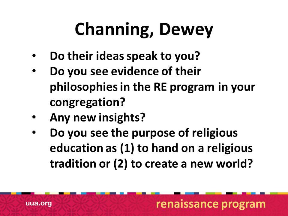 Channing, Dewey Do their ideas speak to you.