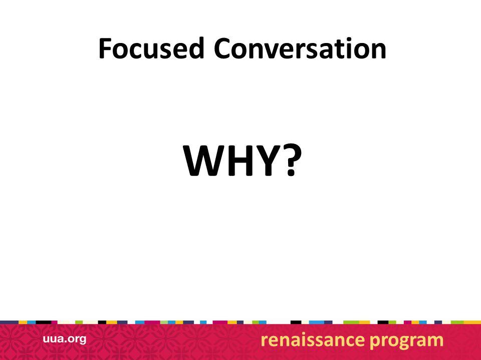 Focused Conversation WHY? renaissance program