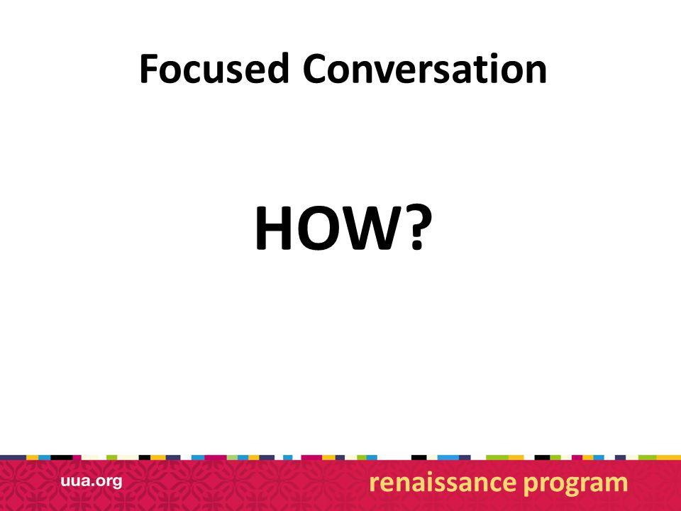 Focused Conversation HOW? renaissance program