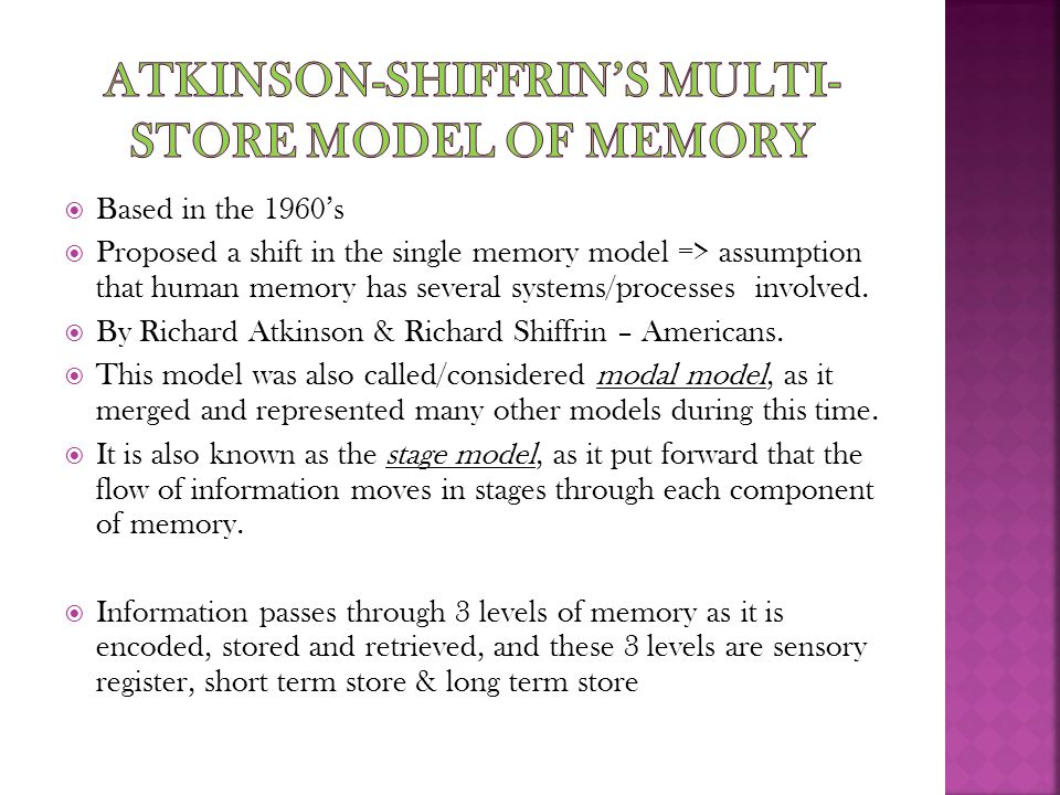  Based in the 1960's  Proposed a shift in the single memory model => assumption that human memory has several systems/processes involved.  By Richa