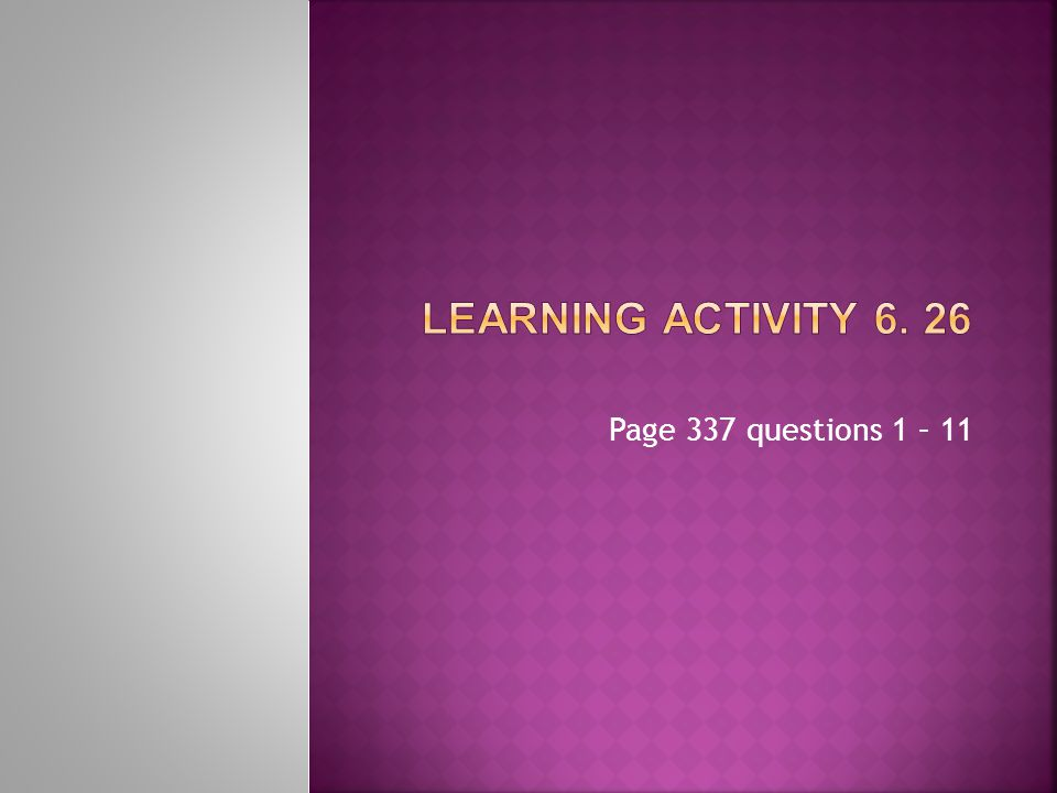Page 337 questions 1 – 11
