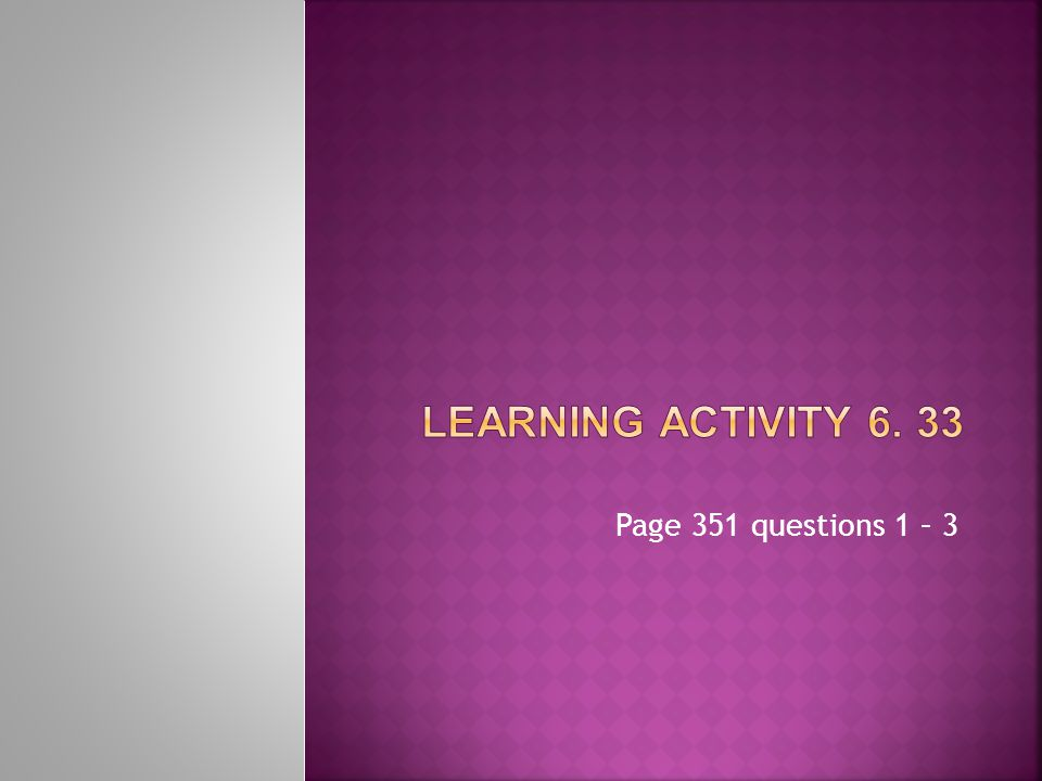 Page 351 questions 1 – 3
