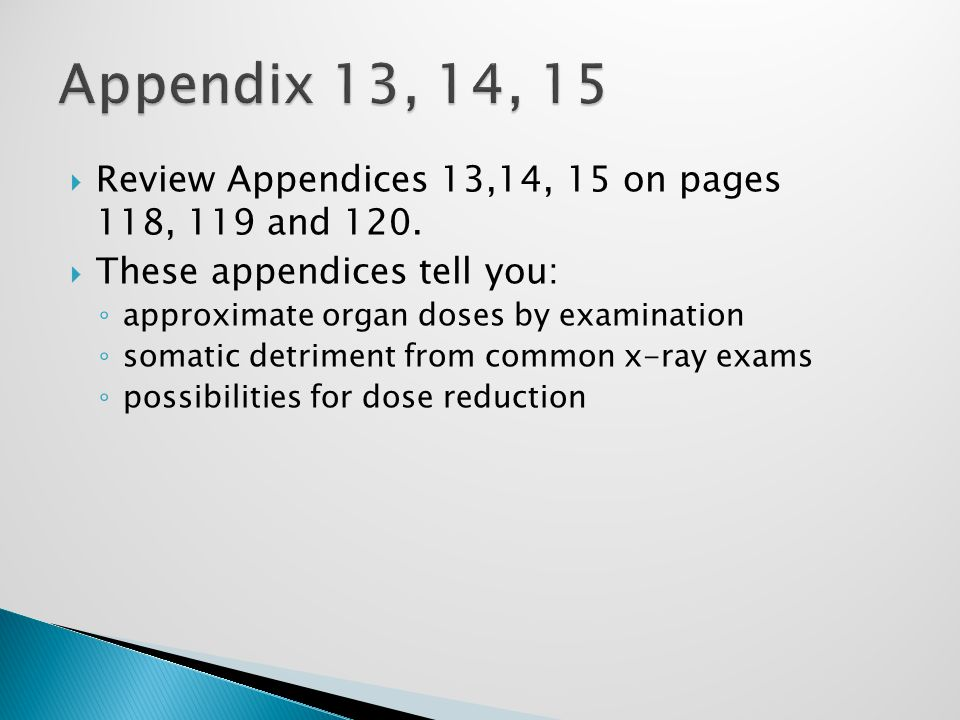  Review Appendices 13,14, 15 on pages 118, 119 and 120.