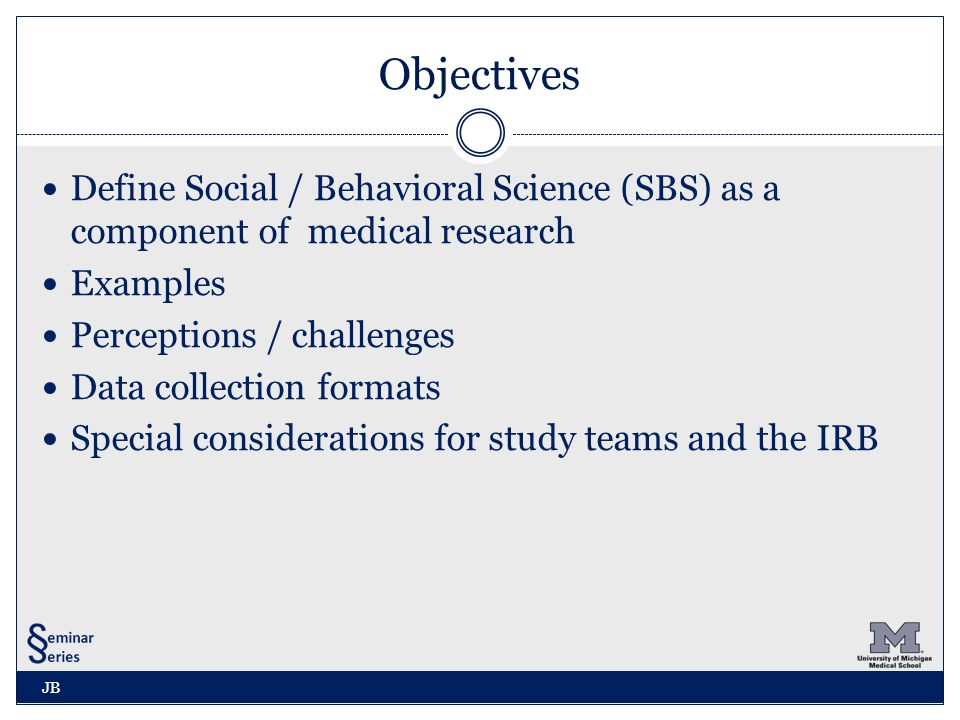 Special Considerations in SBS Research Points to remember: Risks associated with SBS research are primarily psychological, financial, employability, reputational or legal Most common risk is breach of confidentiality CS