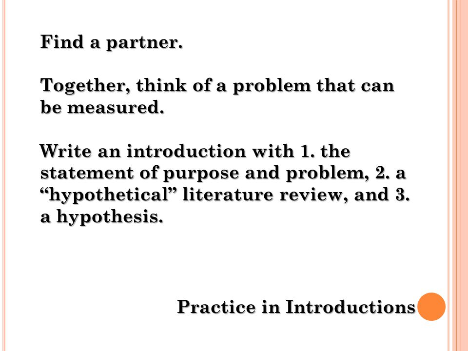 Practice in Introductions Find a partner.Together, think of a problem that can be measured.