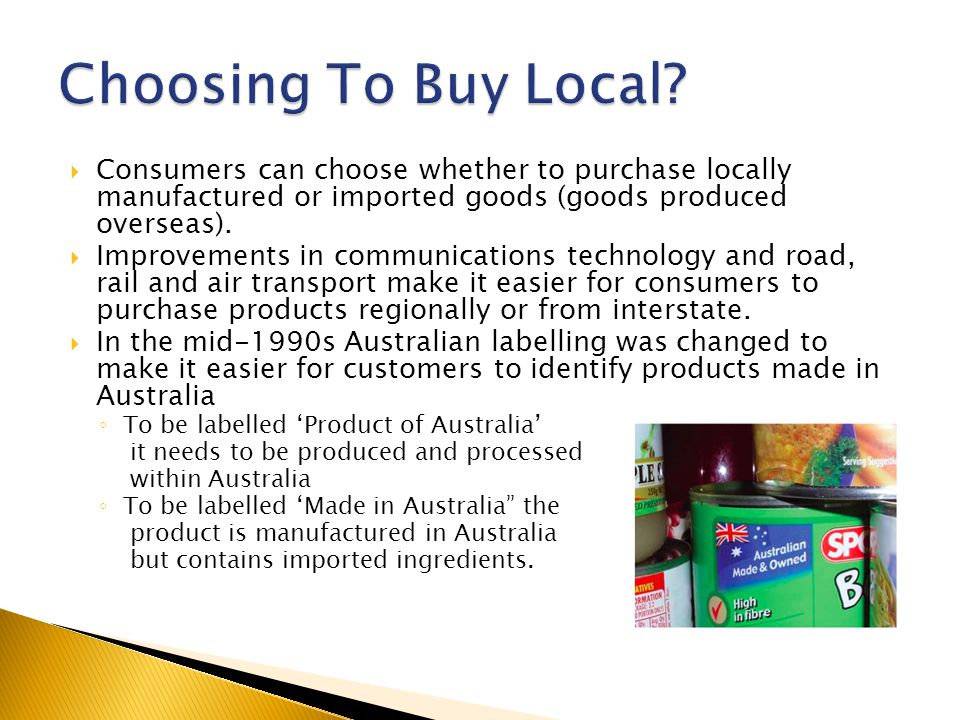 Consumers can choose whether to purchase locally manufactured or imported goods (goods produced overseas).
