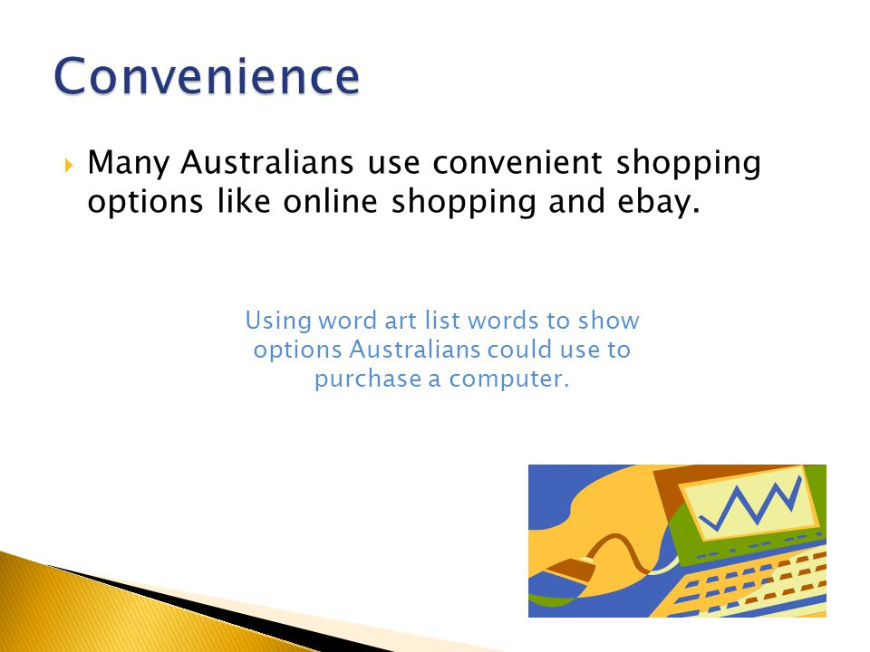  Many Australians use convenient shopping options like online shopping and ebay.