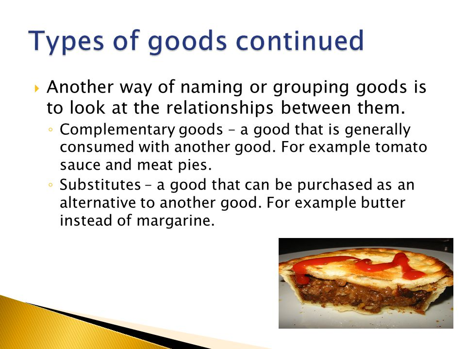  Another way of naming or grouping goods is to look at the relationships between them.