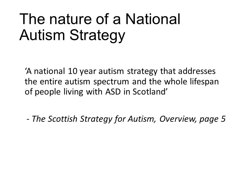 What makes it challenging The implications of the '10 years' The complexity of the subject – Autism The scale of 'national' The number of agencies involved The things we don't know