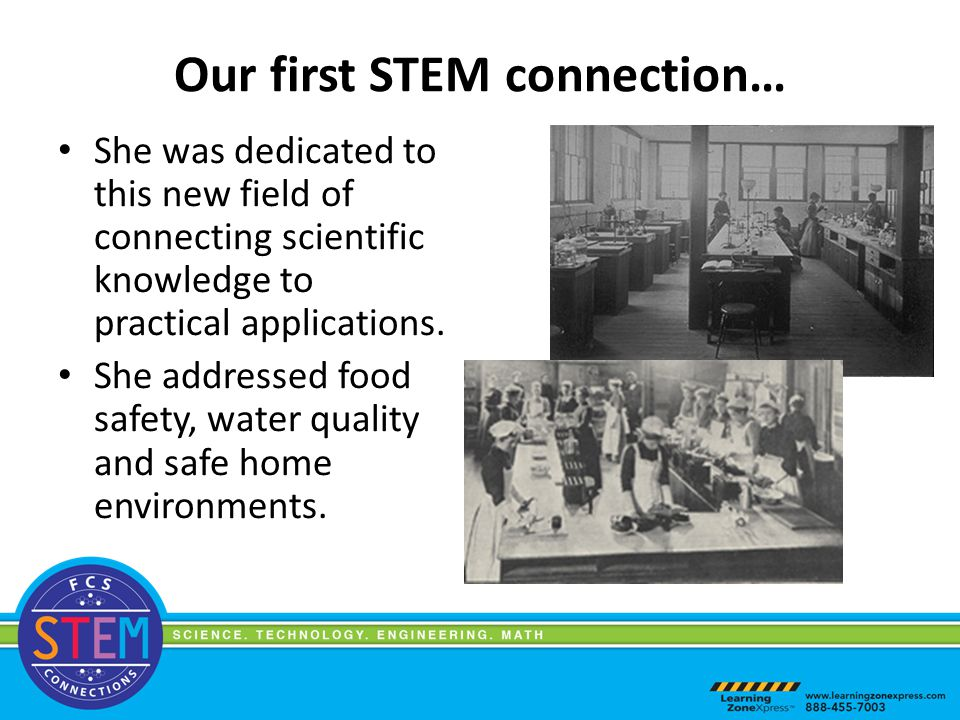 Our first STEM connection… She was dedicated to this new field of connecting scientific knowledge to practical applications.