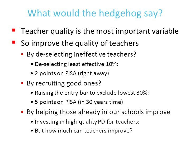 How do we help teachers Improve. Improve teacher effort.
