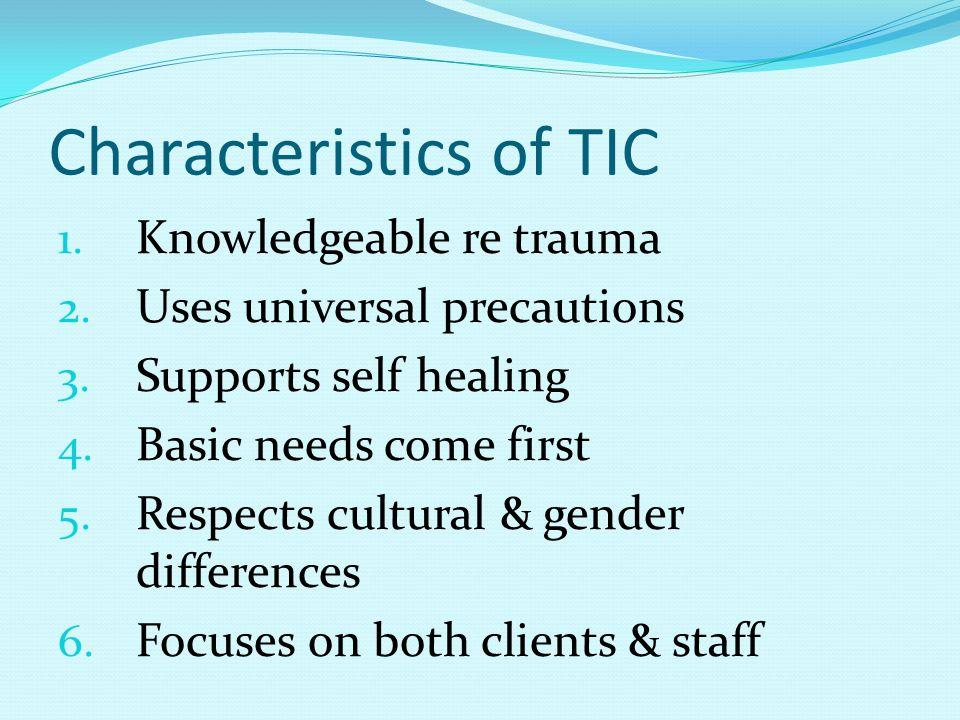 Characteristics of TIC 1.Knowledgeable re trauma 2.