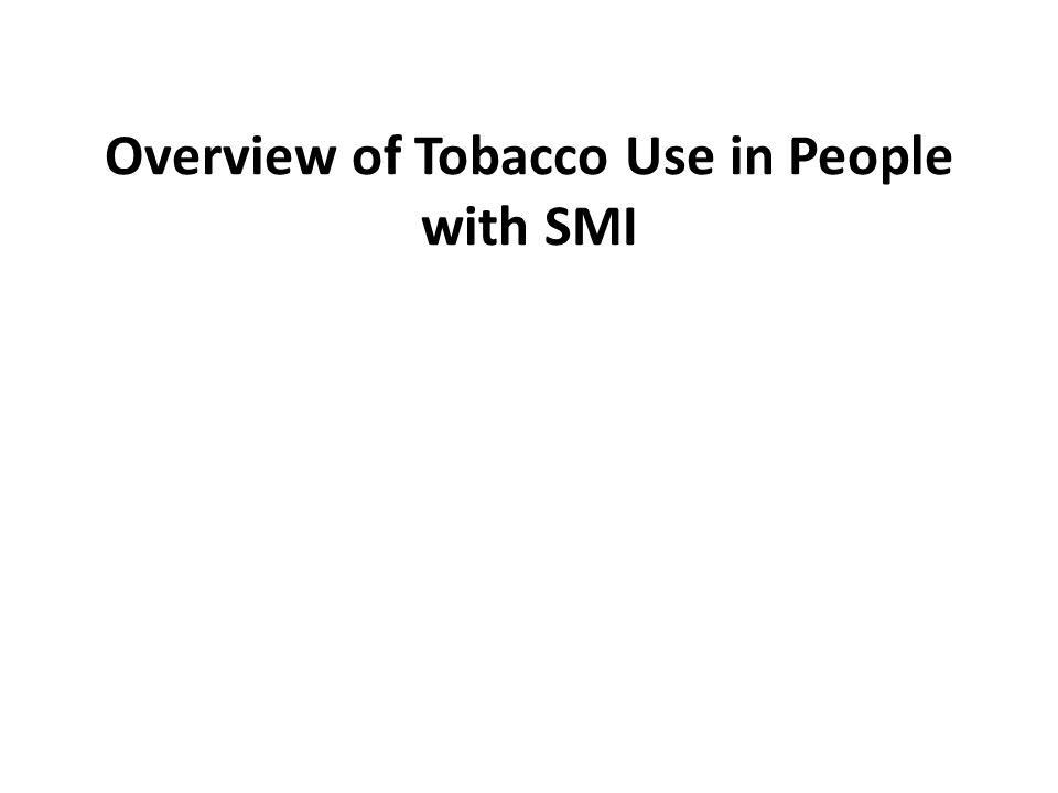 Overview of Tobacco Use in People with SMI