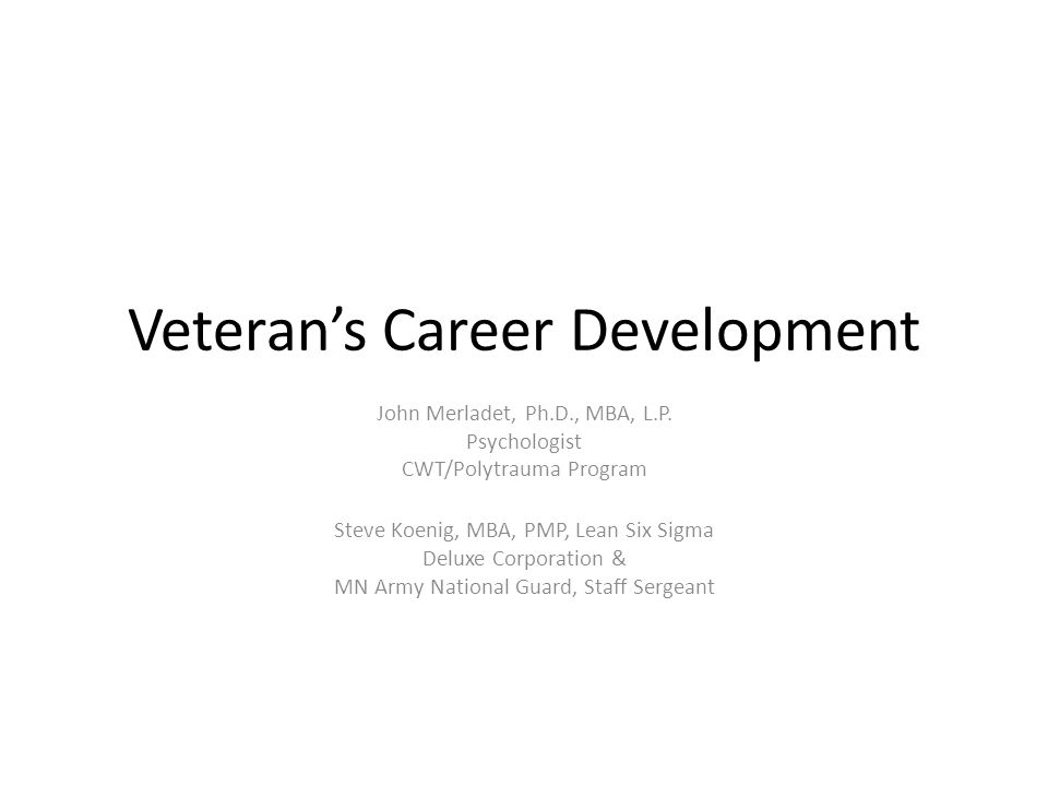 Veteran's Career Development John Merladet, Ph.D., MBA, L.P.