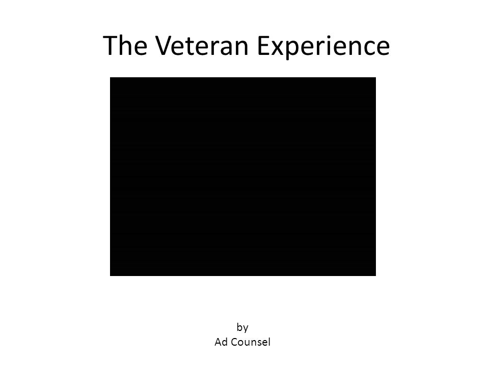 The Veteran Experience by Ad Counsel