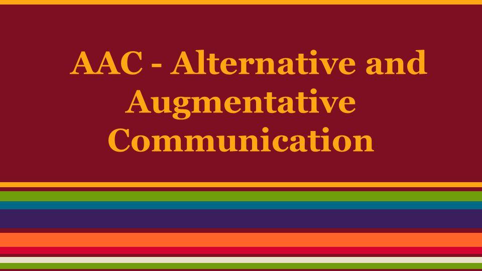 AAC - Alternative and Augmentative Communication