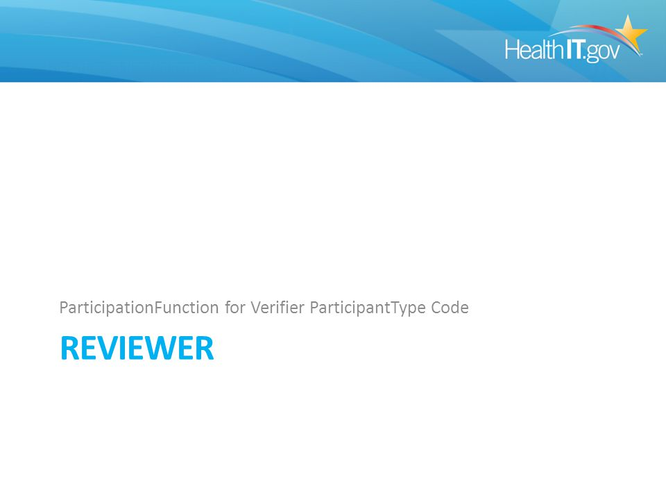 REVIEWER ParticipationFunction for Verifier ParticipantType Code