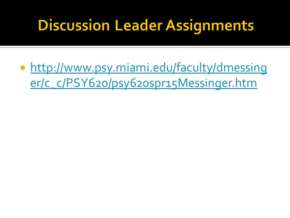  http://www.psy.miami.edu/faculty/dmessing er/c_c/PSY620/psy620spr15Messinger.htm http://www.psy.miami.edu/faculty/dmessing er/c_c/PSY620/psy620spr15Messinger.htm